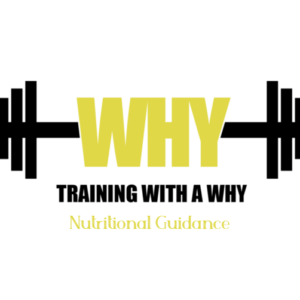 Training with a Why Nutritional Guidance