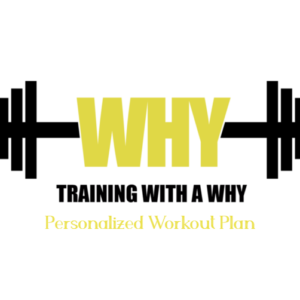 Training with a Why Personalized Workout Plan